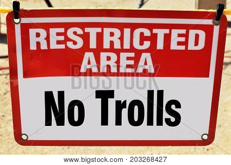 Restricted area no trolls sign allowed ever..