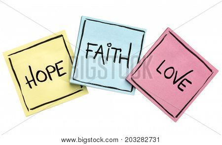 hope, faith and love spiritual concept - handwriting on isolated  colorful sticky