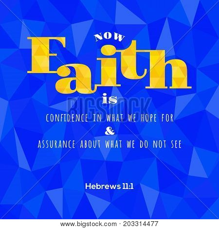 bible verse from Hebrews now faith is confidence in what we hope for, on geometric polygon background