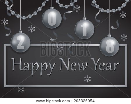 vector illustration of happy new year 2018 silver and black collors place for text christmas balls