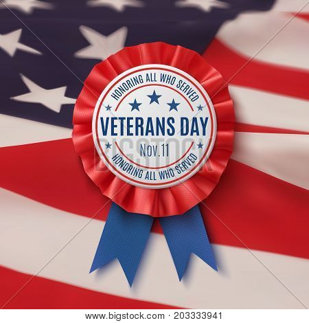 Veterans Day badge. Realistic, patriotic, blue and red label with ribbon on American flag bacground. Poster, brochure or greeting card template. Vector illustration.