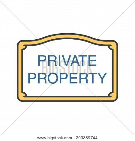 Private property sign. Color icon. Property ownership. Isolated vector illustration