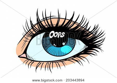 Oops the glare in the eye of women. Female eyes with blue pupil. Pop art retro vector illustration