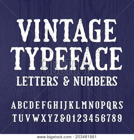 Vintage typeface. Retro alphabet font. Type letters and numbers on a rough wooden background. Stock vector typeset for your headers or any typography design.