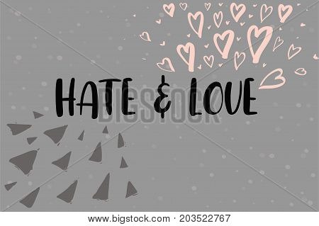 Hate and Love modern calligraphy inscription. Postcard, card, banner template, poster. Vector brush calligraphy. Hand lettering typography.