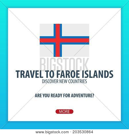 Travel To Faroe Islands. Discover And Explore New Countries. Adventure Trip.