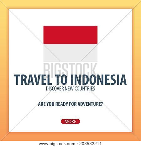 Travel To Indonesia. Discover And Explore New Countries. Adventure Trip.