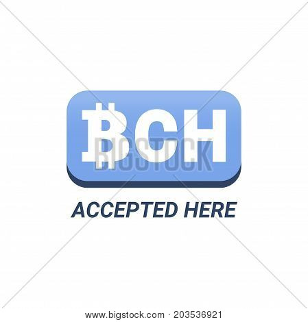 Bch Accepted Here Illustration With Title. Isolated On White.
