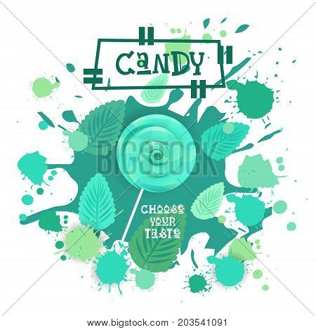 Candy Mint Lolly Dessert Colorful Icon Choose Your Taste Cafe Poster Vector Illustration
