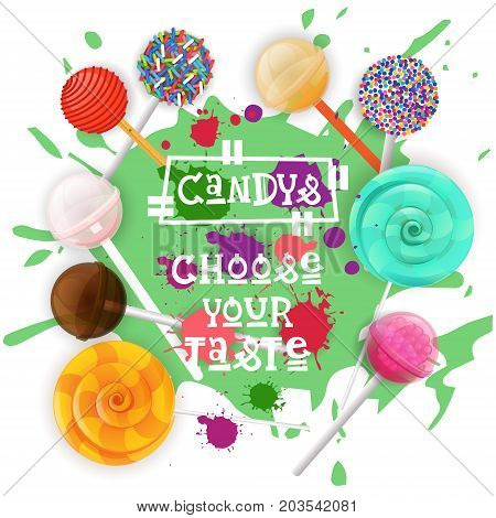 Candys Lolly Dessert Colorful Icon Choose Your Taste Cafe Poster Vector Illustration