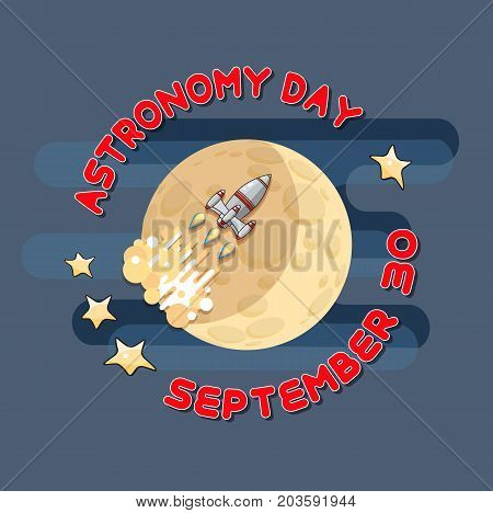 Cartoon  Space rocket and moon. Astronomy greeting card.  Astronomy Day.  Celestial Vector illustration.