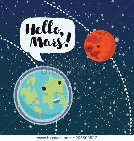 Vetor cartoon funny illustration of Space. Inner planets: Smiling Mars and Earth talking each other on theirs orbits. Hand drawn lettering Hello Mars in speech bubble. Dark space stars background