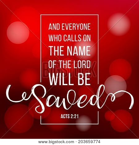 bible quote typographic who calls on the name of the lord will be save from acts, with bokeh background