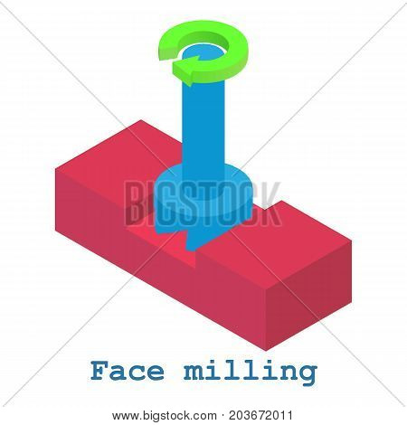 Face milling metalwork icon. Isometric illustration of face milling metalwork vector icon for web