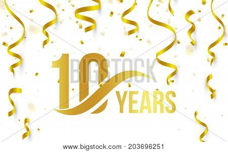 Isolated golden color number 10 with word years icon on white background with falling gold confetti and ribbons, 10th birthday anniversary greeting logo, card element, vector illustration.
