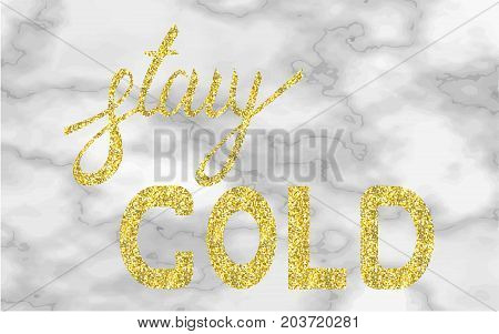 Stay gold moder brush text gold on trend marble