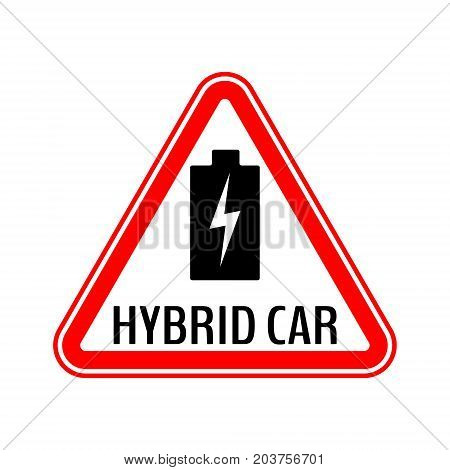 Hybrid car caution sticker. Save energy automobile warning sign. Charging battery icon in red triangle to a vehicle glass. Vector illustration.