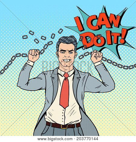 Pop Art Businessman Breaks the Chains. Release from Hard Work. Vector illustration