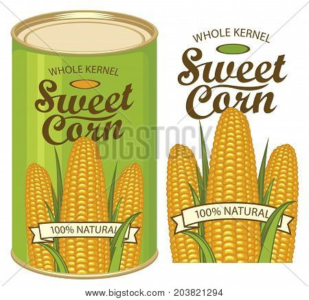 Vector illustration of green tin can with a label for canned sweet corn with the image of three realistic corn cobs and calligraphic inscription