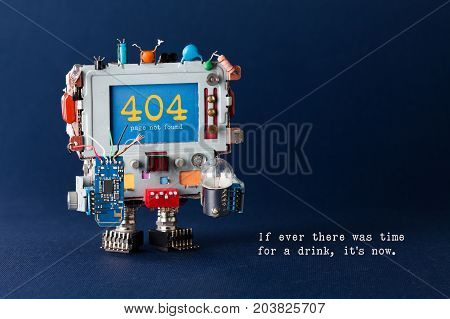 Error 404 page template website. Handyman robot computer, colorful capacitors, circuit light bulb in hands. Warning message on screen text If ever there was time for a drink it is now. Blue background.