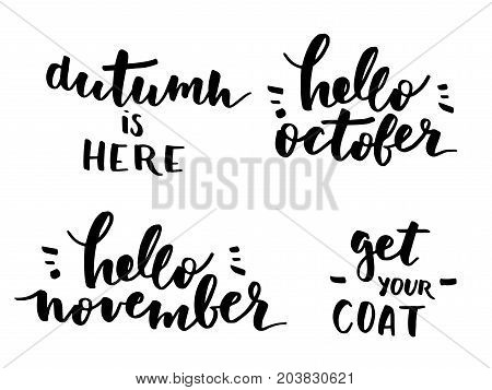 Vector hand drawn hello october, hello november, autumn is here, get your coat phrases set. Modern calligraphy quote card collection.