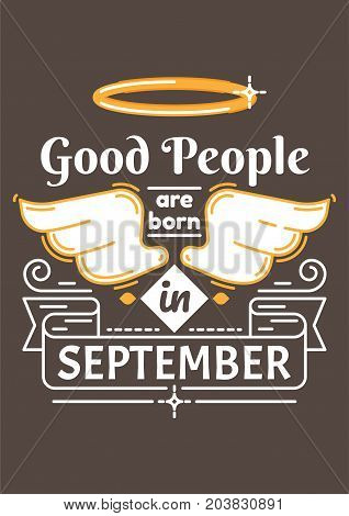 Good People are Born in September. Birthday greeting present as t-shirt, card or poster with illustrated, line style ribbon graphics text.