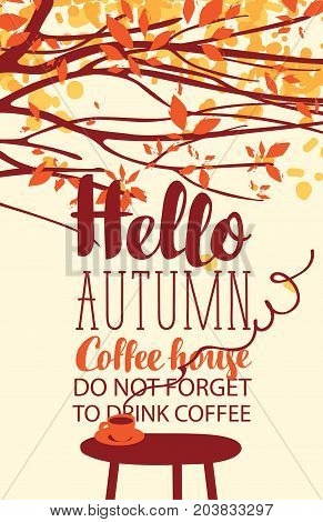 Vector banner on the coffee theme with bright autumn landscape in retro style with the inscriptions with a cup of hot coffee on the table and autumn tree