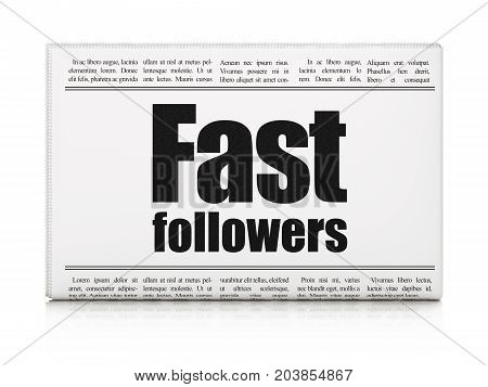 Business concept: newspaper headline Fast Followers on White background, 3D rendering