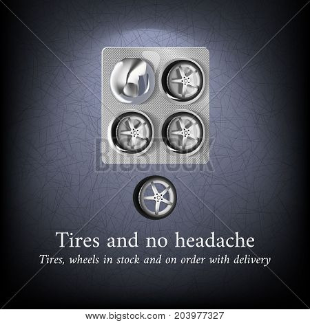 The concept of advertising of automobile tires and wheels. Blister with four wheels. Template poster or signage. Vector illustration.
