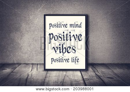 Positive mind vibes life inspirational quote. Inspirational quote and motivational background.