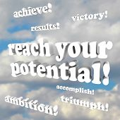 Many words against a blue sky full of white clouds, such as Reach Your Potetntial poster