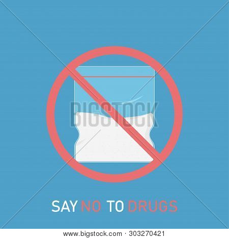 Say no to drugs bad of cocaine with no sign on blue background. Danger drug banner. poster