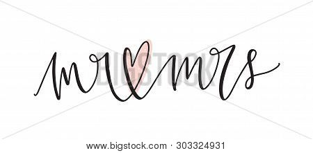 Mr And Mrs Text Or Message Handwritten With Elegant Cursive Font Or Script And Decorated By Heart. C
