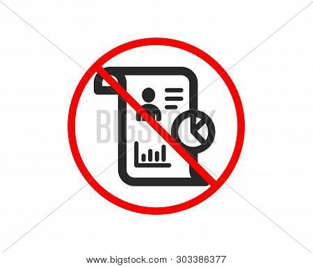 No Or Stop. Report Icon. Business Management Sign. Employee Statistics Symbol. Prohibited Ban Stop S