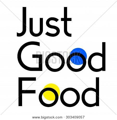 Just Good Food Stamp On White Background. Stickers Labels And Stamps Series.