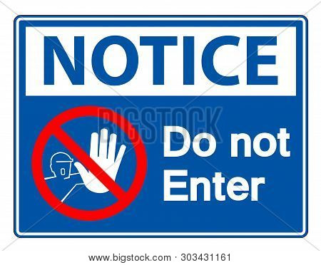 Notice Do Not Enter Symbol Sign Isolate On White Background,vector Illustration