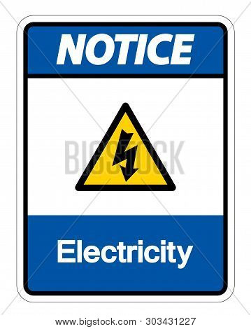 Notice Electricity Symbol Sign Isolate On White Background,vector Illustration