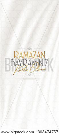 Eid Al-fitr Mubarak Islamic Feast Greetings (turkish: Ramazan Bayraminiz Kutlu Olsun) Holy Month Of