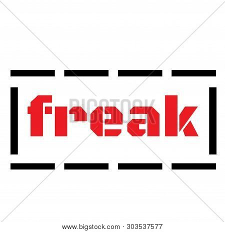 Freak Stamp On White Background. Stickers Labels And Stamps Series.