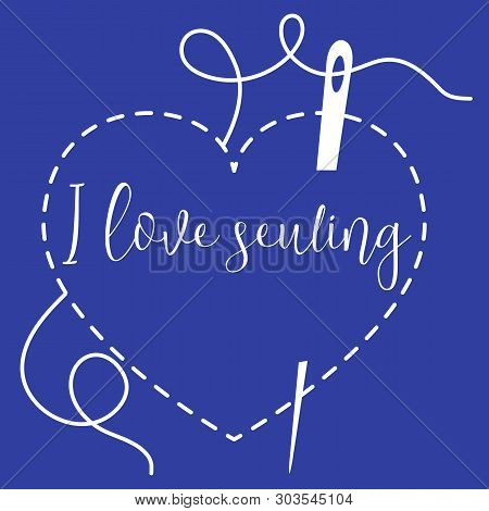 Vector Illustration With Heart Stitches And Needle With Thread. Tools, Accessories For Sewing. Templ