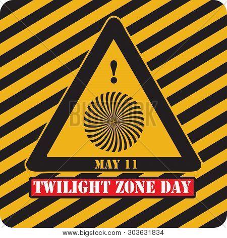 Industrial Warning Symbol - Twilight Zone Day. Calendar Event.