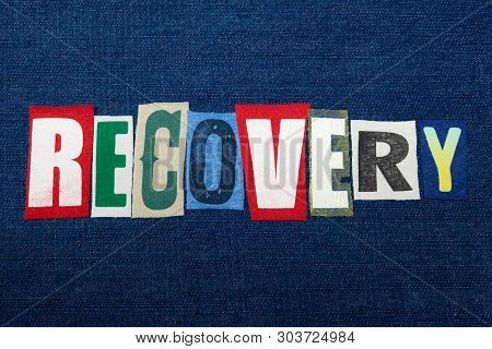 Recovery Text Word Collage, Colorful Fabric On Blue Denim, Rehabilitation And Recovery, Horizontal A