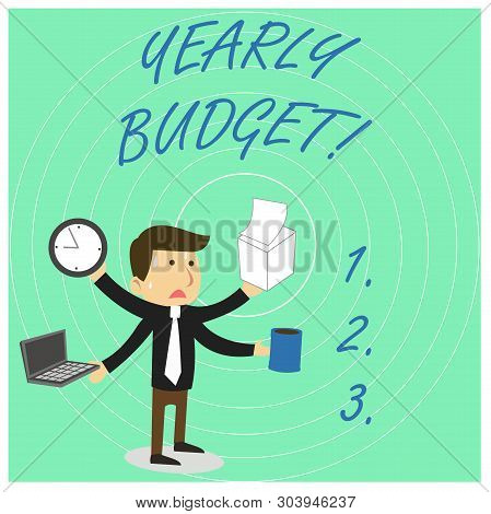 Handwriting text Yearly Budget. Concept meaning A plan for a company s is expenditures for a fiscal year Stressed Out Male Employee Manager Many Armed Multitasking Meet Deadline. poster