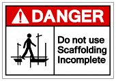 Danger Do Not Use Scaffolding Incomplete Symbol Sign, Vector Illustration, Isolate On White Background Label. EPS10 poster