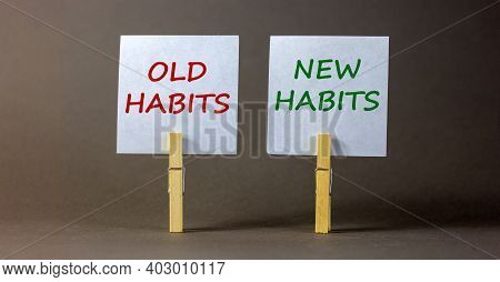 Old Or New Habits Symbol. Wooden Clothespins With White Sheets Of Paper. Words 'old Habits, New Habi