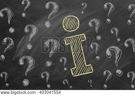 Letter I And Question Marks Drawn In Chalk On A Blackboard. Contact Center, Call Center, Service Cen