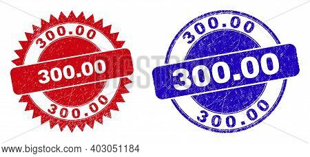 Round And Rosette 300.00 Seals. Flat Vector Scratched Seals With 300.00 Slogan Inside Round And Shar