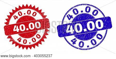 Rounded And Rosette 40.00 Seals. Flat Vector Grunge Seal Stamps With 40.00 Message Inside Round And