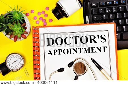 Doctor's Appointment. The Inscription Of Text On The Medical Folder. Record Registration To A Specia