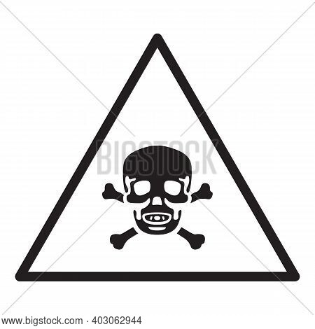 Danger Skull Crossbones Warning On White Background. Danger Warning Message Logo. Restricted Zone, S